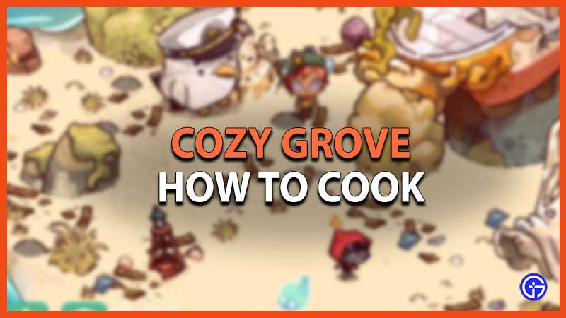 How to Cook Food in Cozy Grove