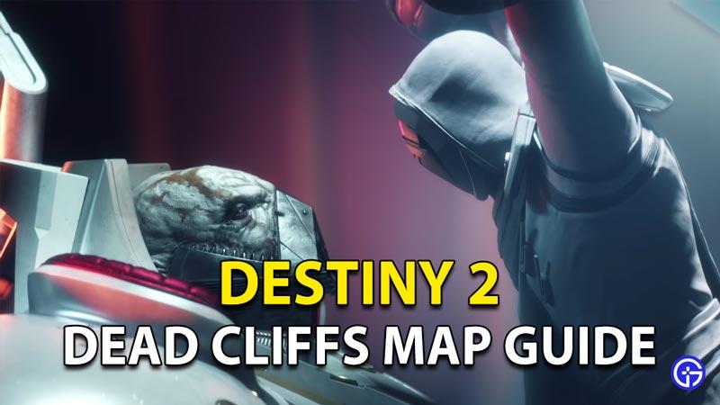 Destiny 2 Dead Cliffs Map Guide
