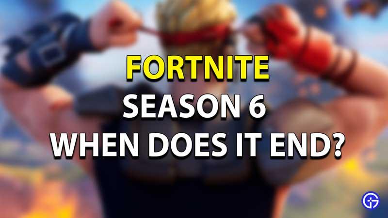Fortnite Season 6 End Date