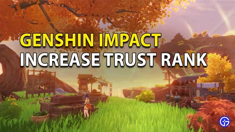 Genshin Impact: Increase Trust Rank