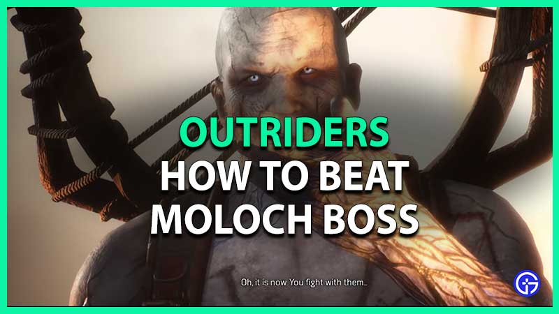 How To Beat Moloch In Outriders