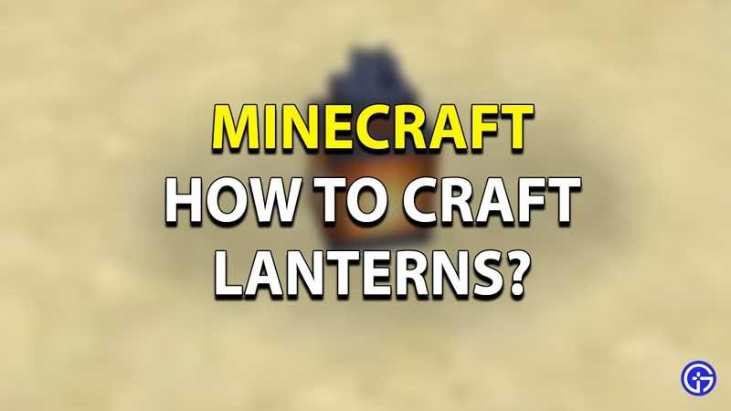 Minecraft Lantern Guide