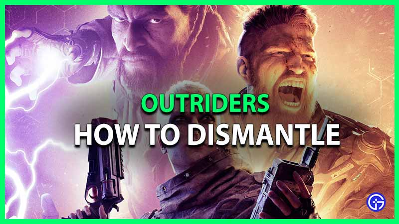 how to dismantle weapons armor outriders