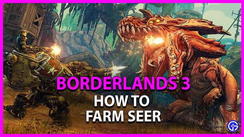 how to farm seer in borderlands 3