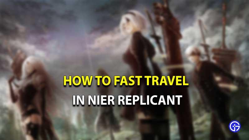 Nier Replicant Fast travel