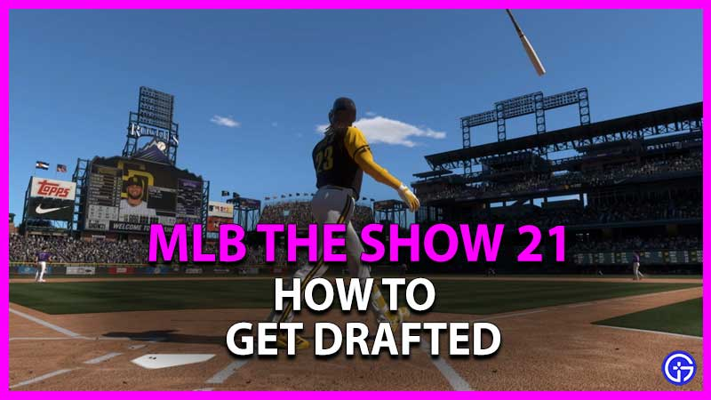 how to get drafted in mlb the show 21