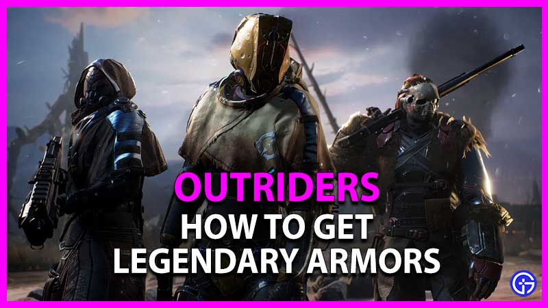 how to get legendary armor sets in outriders