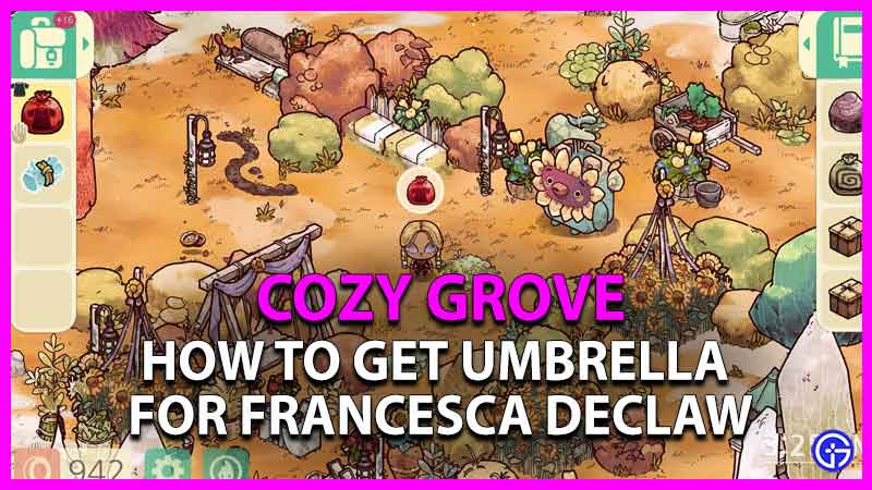 how to get umbrella for francesca declaw in cozy grove