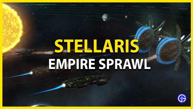 how to increase empire sprawl stellaris