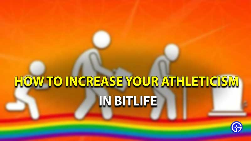 Increase athleticism Bitlife