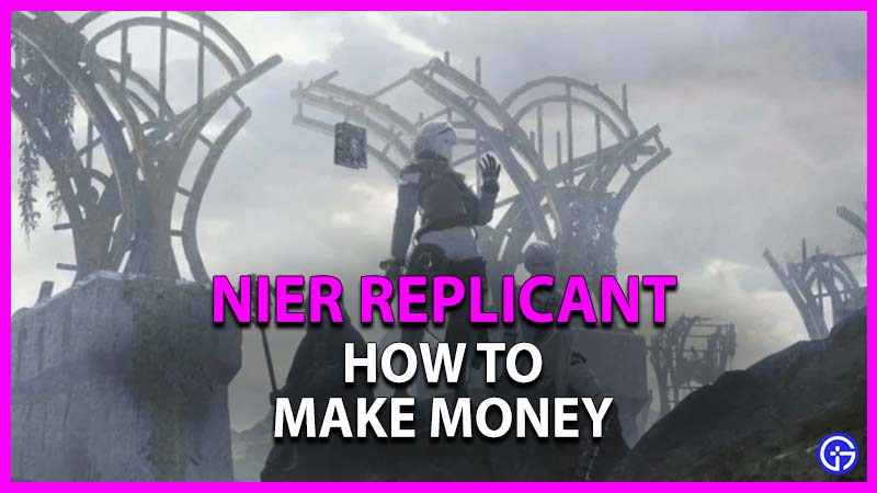 how to make money in nier replicant