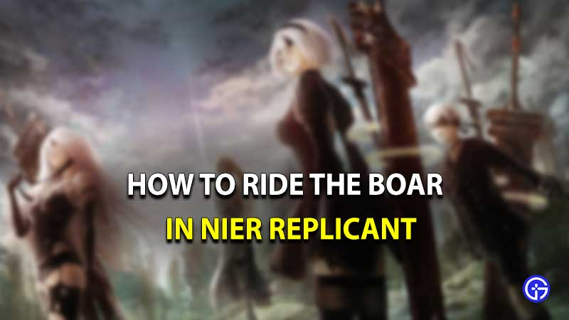 how to ride boar in nier replicant