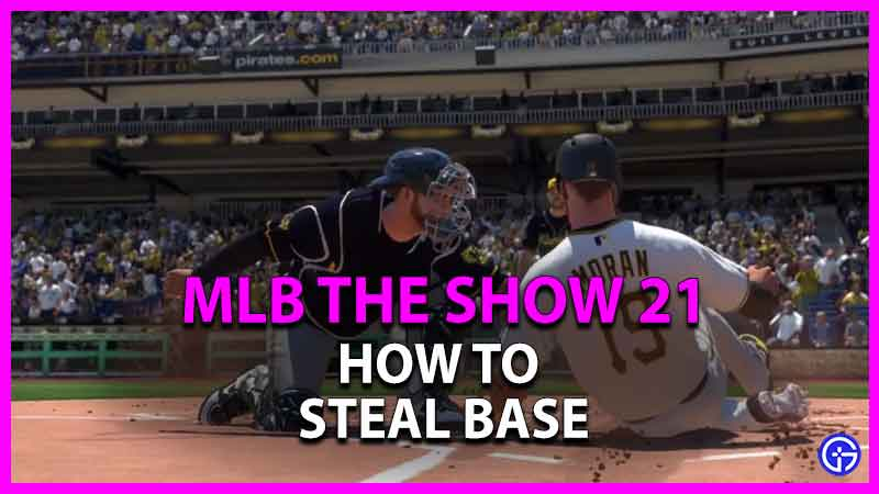 how to steal base in mlb the show 21