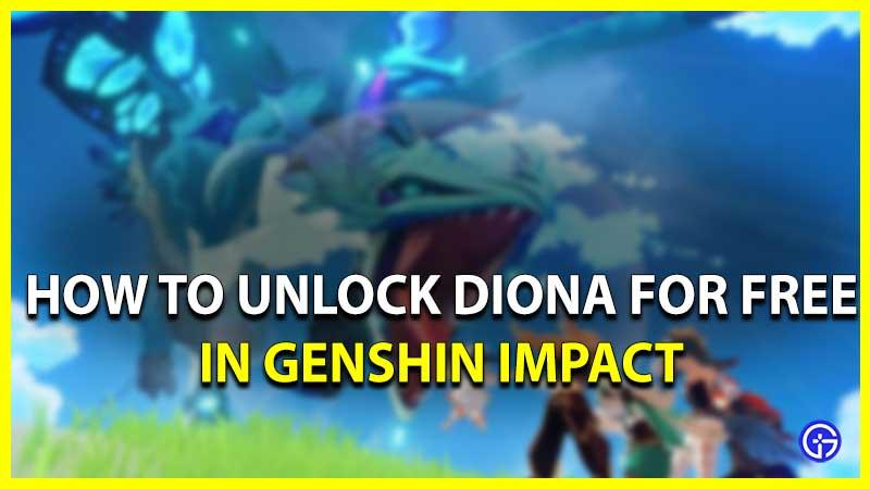 Unlock Diona in Genshin Impact Free