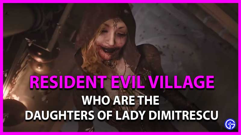 Who Are The Daughters Of Lady Dimitrescu In Resident Evil Village