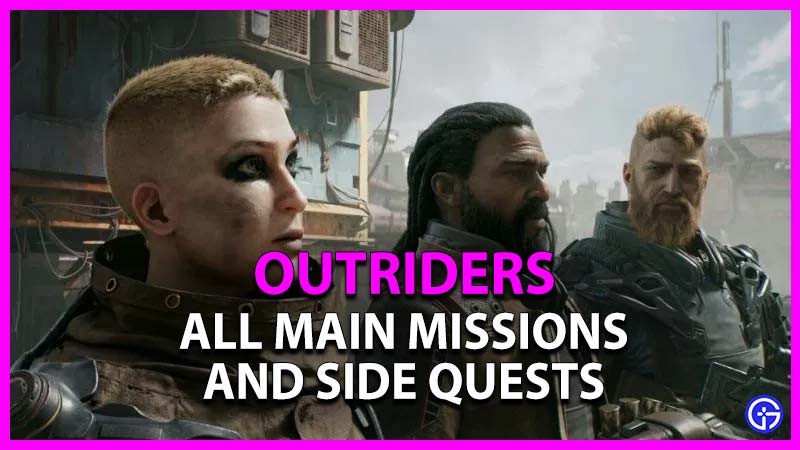 Ever Main Mission And Side Quest In Outriders