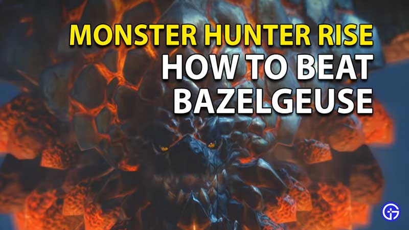 Monster Hunter Rise: How To Beat Bazelgeuse
