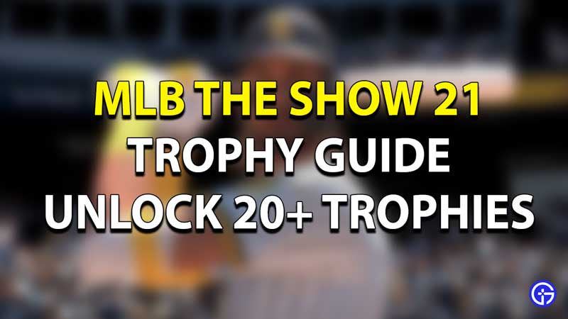 MLB The Show 2021 Trophies Guide