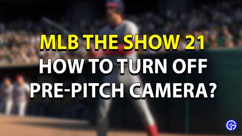 MLB 2021 Turn off Camera