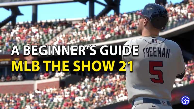 MLB The Show 21: Beginner's Guide