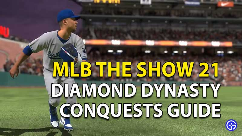 MLB The Show 21 Diamond Dynasty Conquests Guide