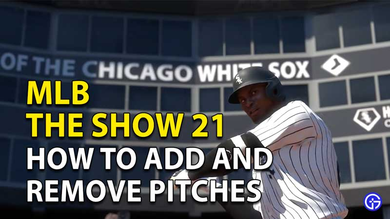 How to add and remove pitches in MLB The Show 21