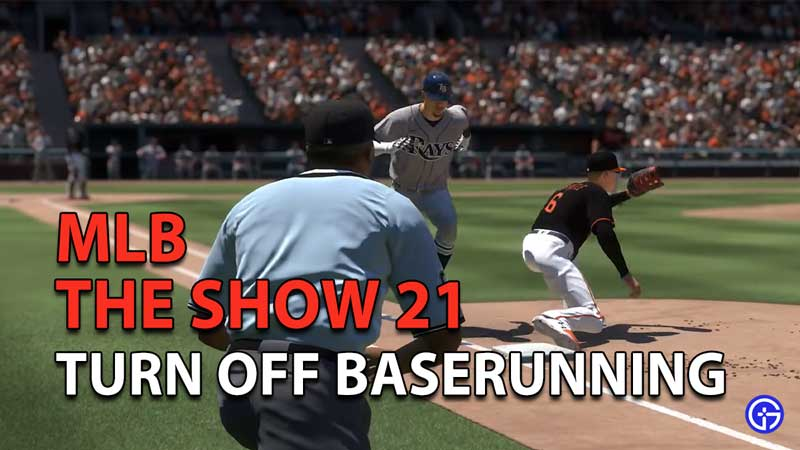 MLB The Show 21: How To Turn Off Baserunning