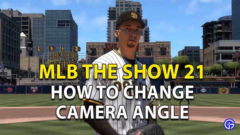 How To Change The Camera Angle In MLB The Show 21