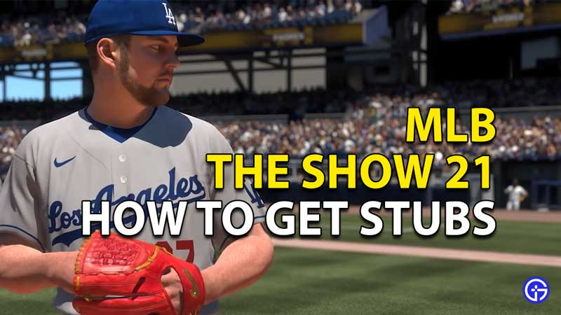 MLB The Show 21: How To Get Stubs