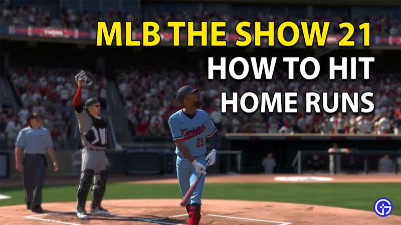 How to hit Home Runs in MLB The Show 21