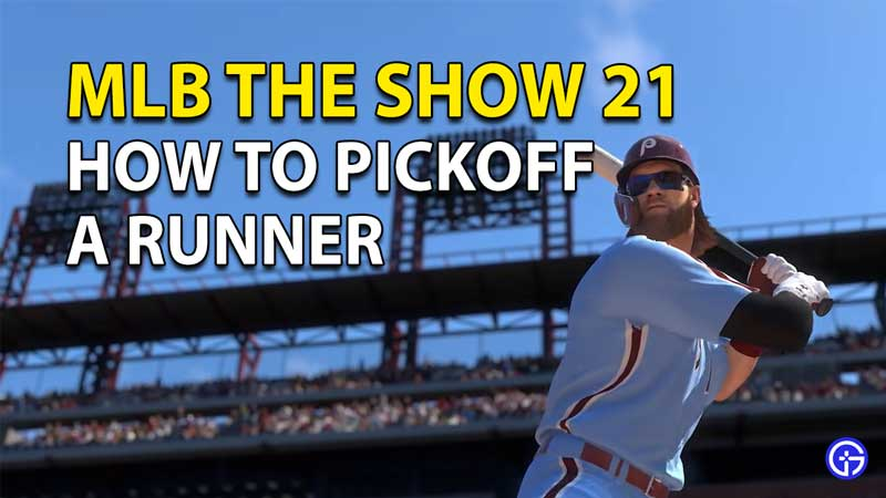 How To Pickoff A Runner In MLB The Show 21