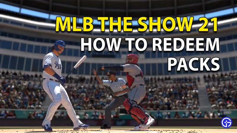 Redeem Packs in MLB The Show 2021