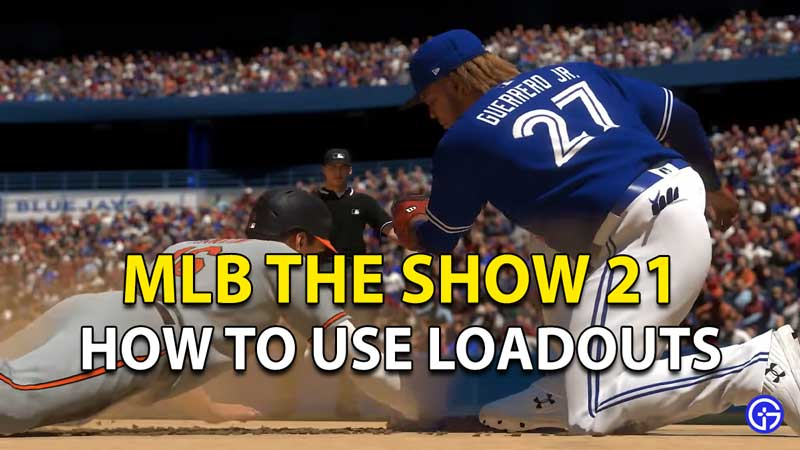 How To Use Loadouts In MLB The Show 21