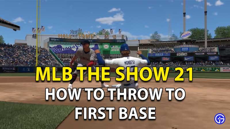 How To Throw To First Base In MLB The Show 21