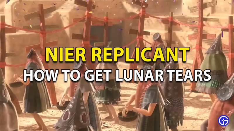 How To Get Lunar Tears In Nier Replicant
