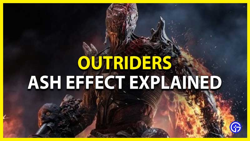 outriders ash status effect explained
