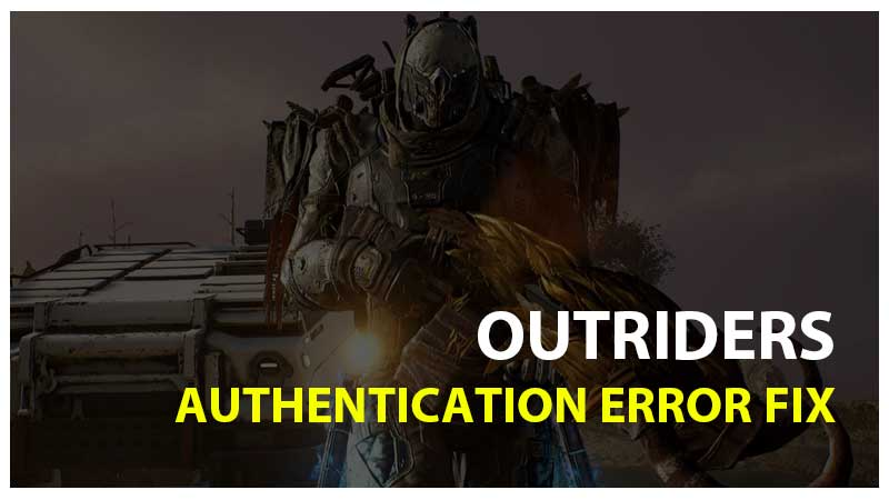 Outriders Authentication Error