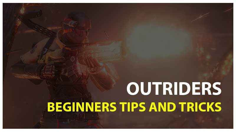 Outriders Beginners Tips and Tricks