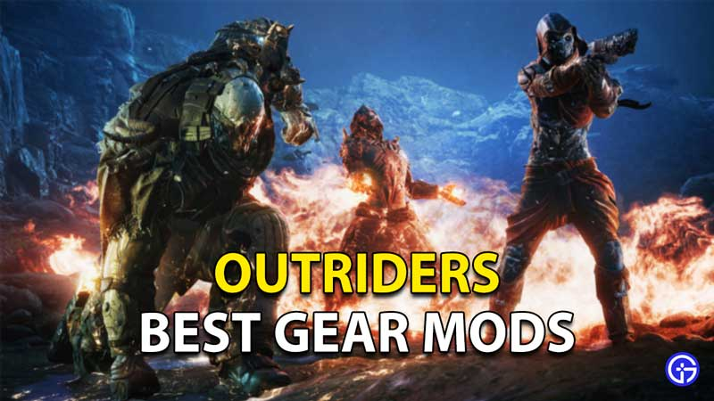 Outriders Best Gear Mods
