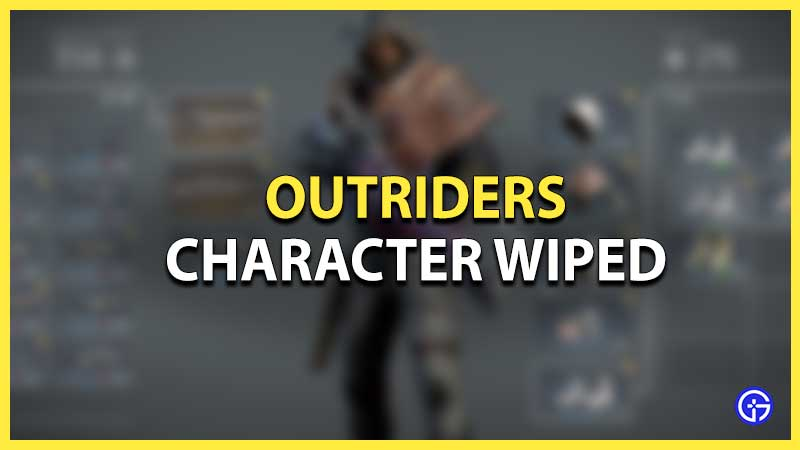 Outriders Character Wiped Fix