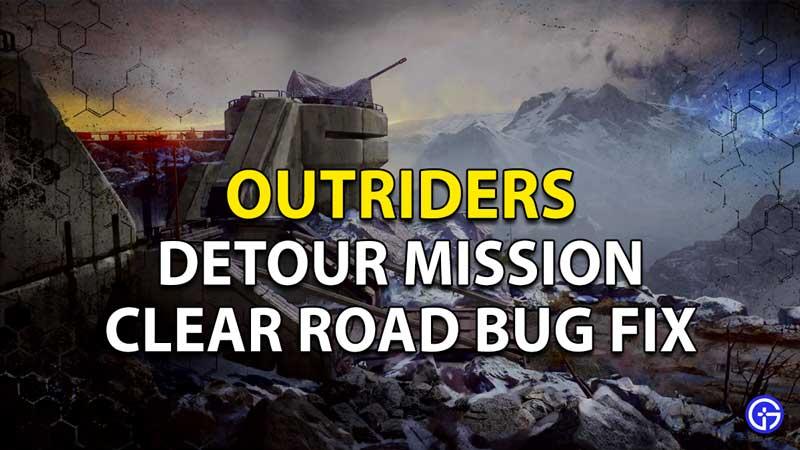 Outriders Detour mission Bug fix