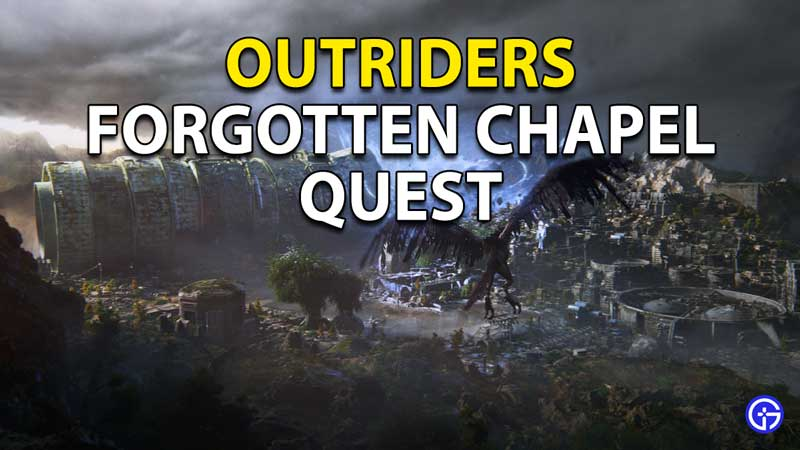 Outriders Forgotten Chapel Quest