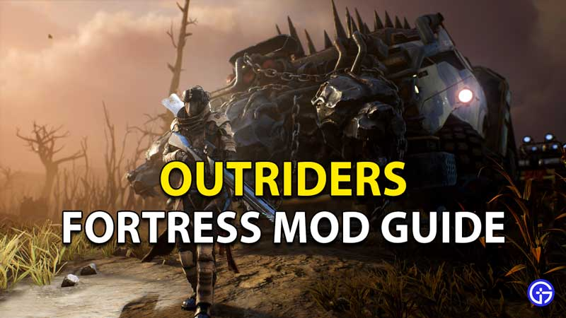 Outriders Fortress Mod Guide