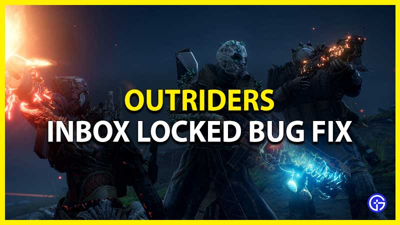 outriders inbox locked bug fix