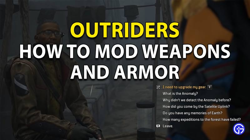 Outriders how to mod weapons and armor.