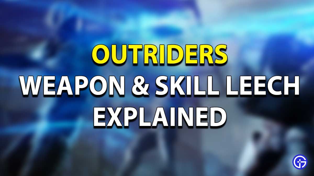 Outriders Weapon & Skill Leech