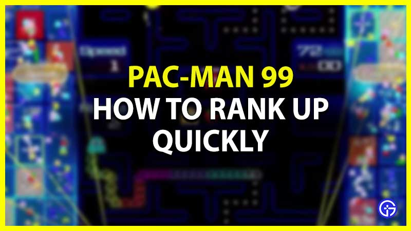 How to Rank Up Fast in Pac-Man 99