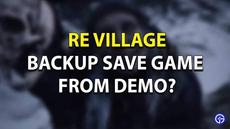 RE Village Save Game Carry Forward