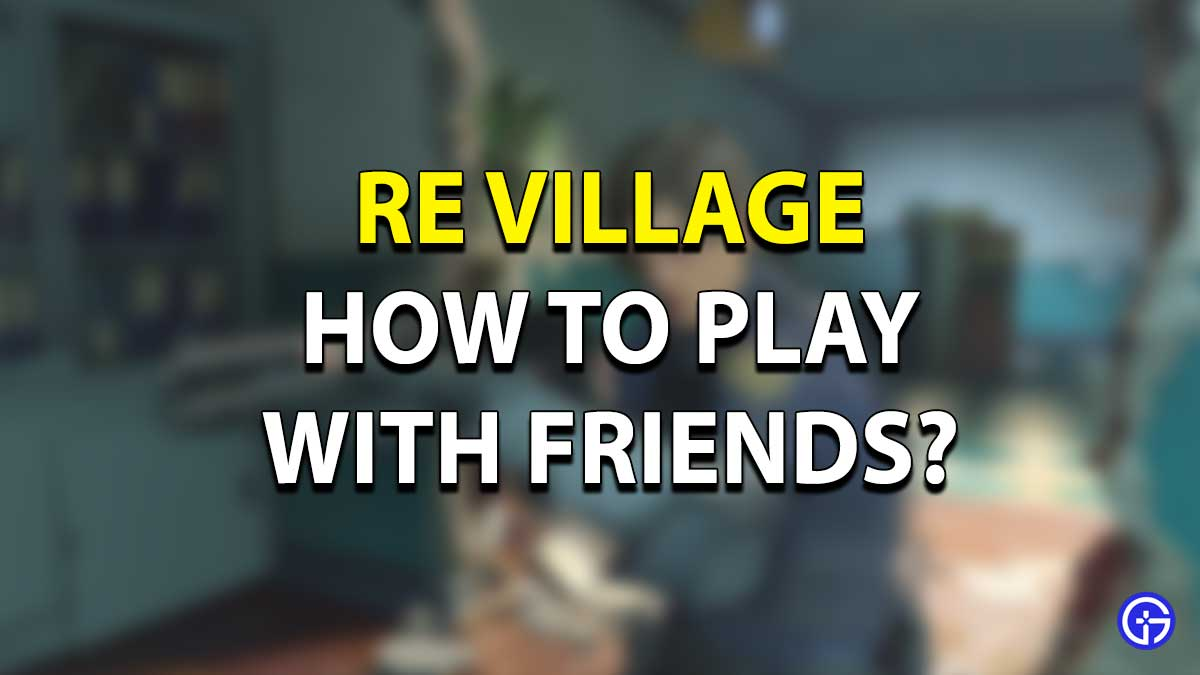 RE Village Multiplayer Guide