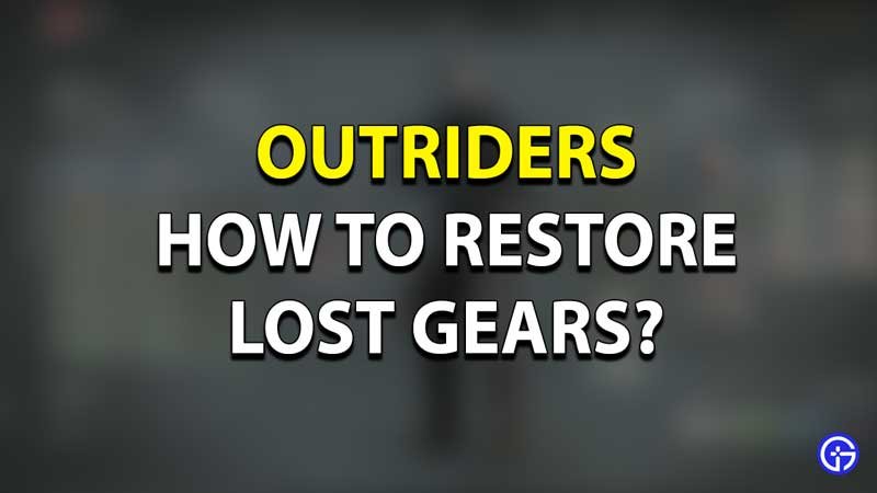 Outriders Restore Lost Gears